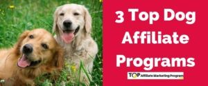 3 Top Dog Affiliate Programs Featured Image