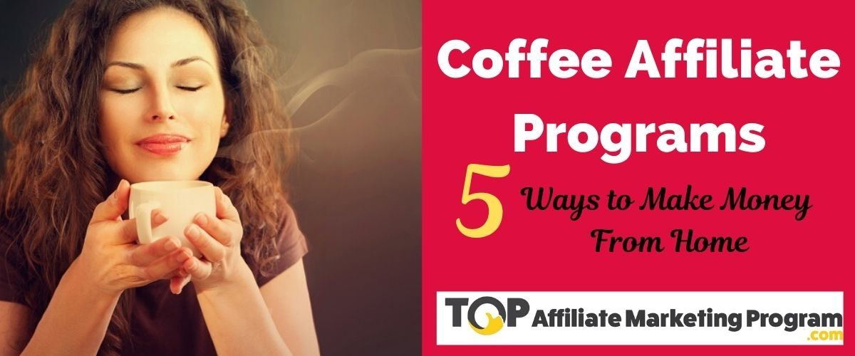 Coffee Affiliate Programs