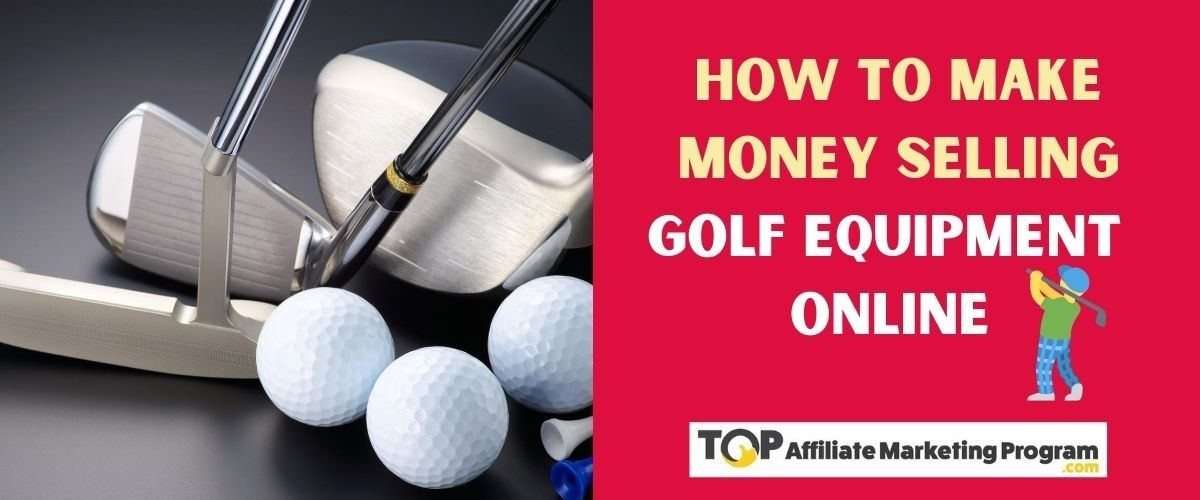 How to Make Money Selling Golf Equipment Online Featured Image