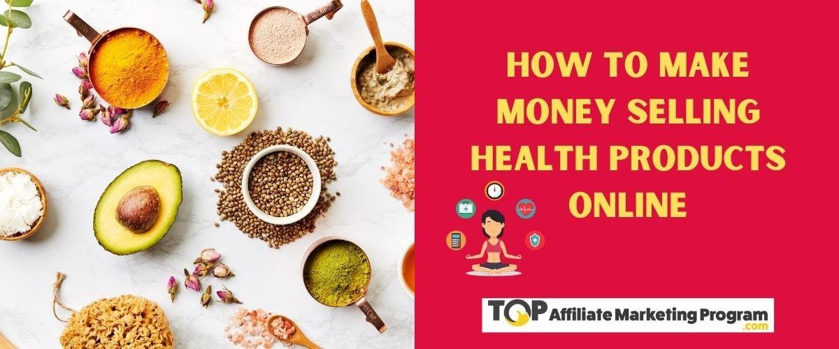 How to Make Money Selling Health Products Online Featured Image