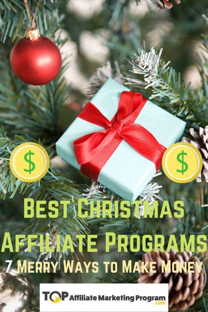 Best Christmas Affiliate Programs - 7 Merry Ways to Make Money