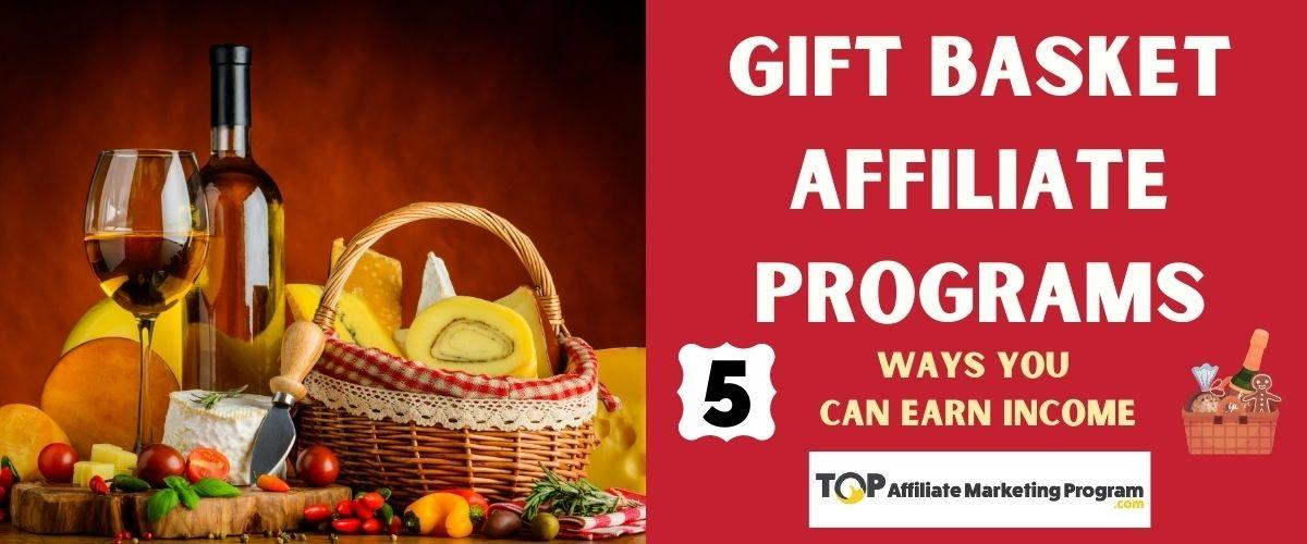 Gift Baskets Affiliate Programs