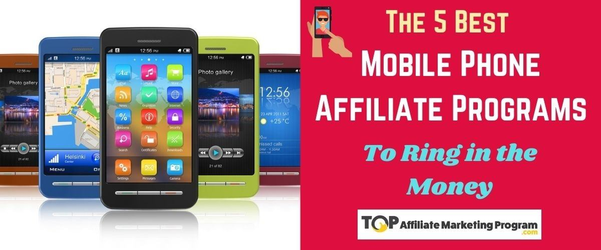 Best Mobile Phone Affiliate Programs