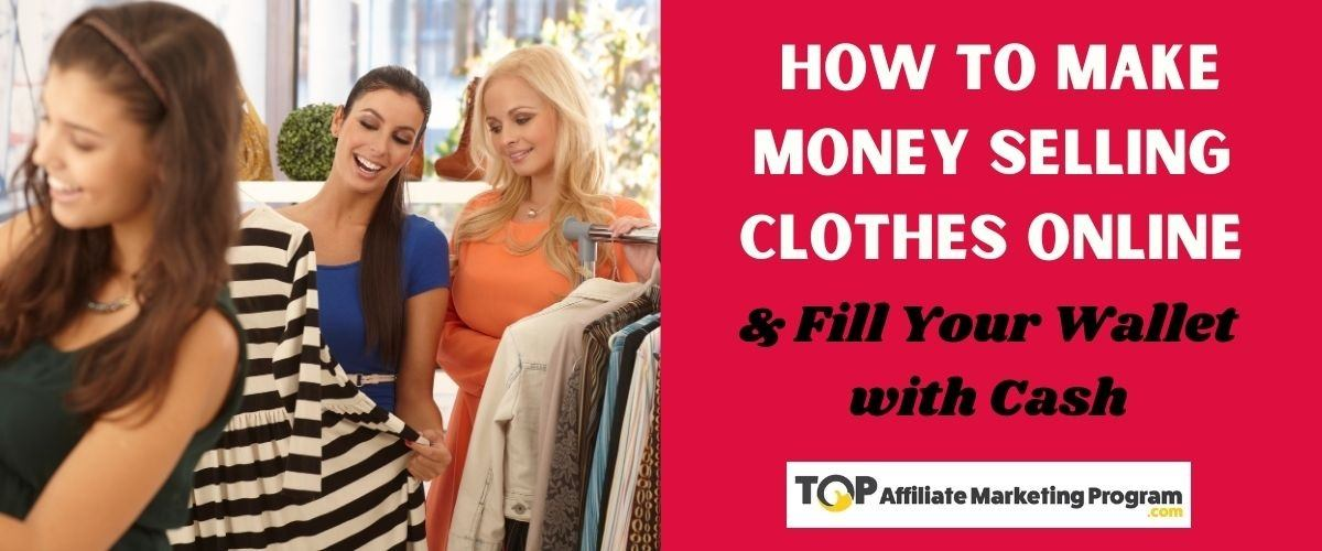 How to Make Money Selling Clothes Online