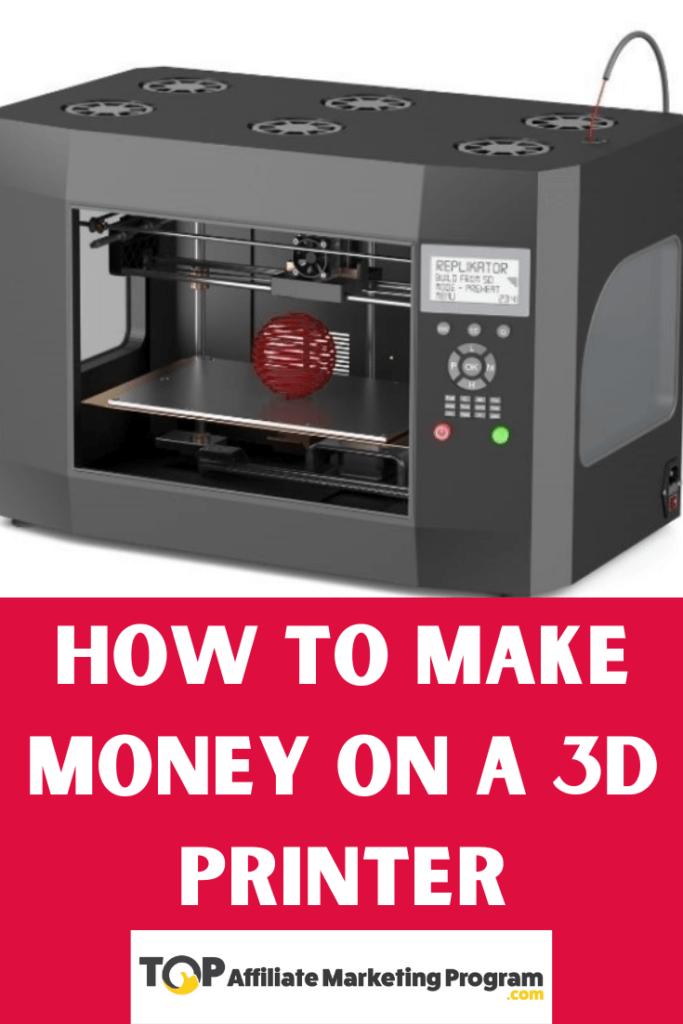 How to Make Money on a 3D Printer Pinterest