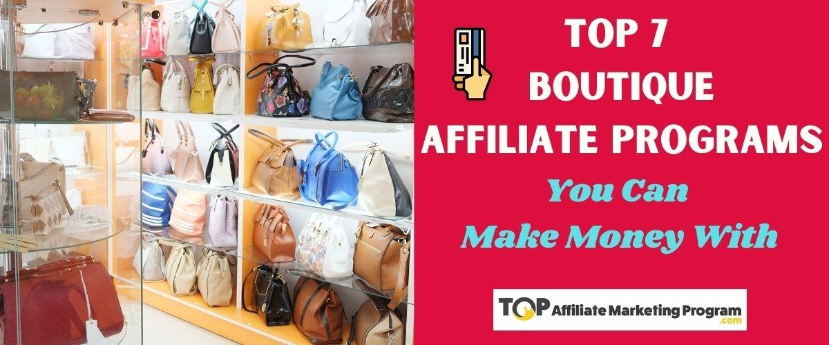 Top 7 Boutique Affiliate Programs