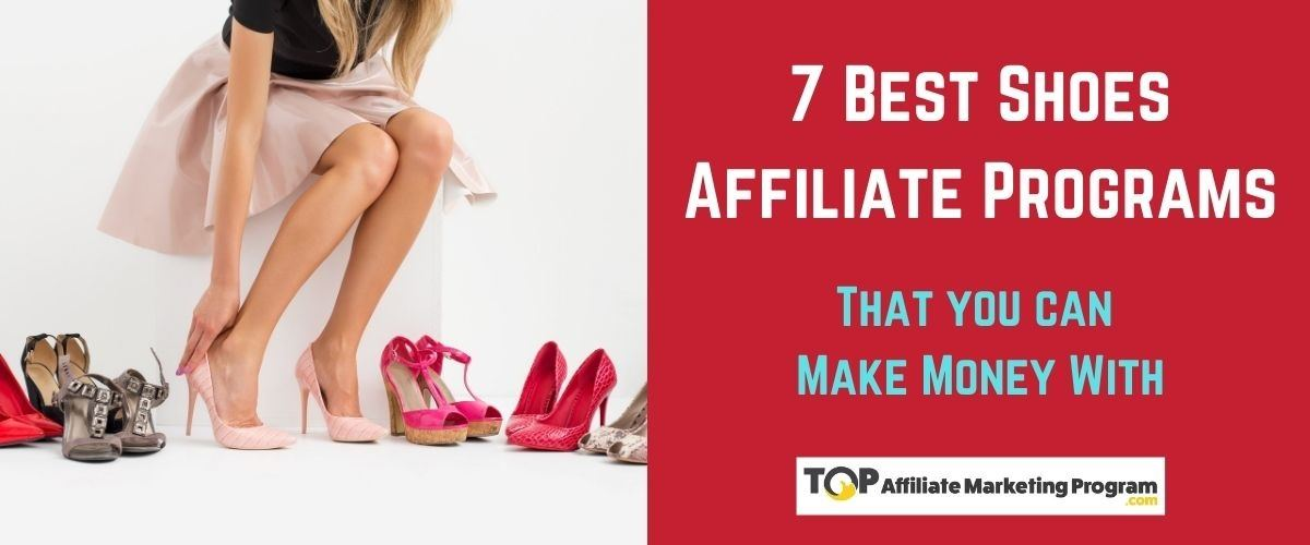7 Best Shoes Affiliate Programs