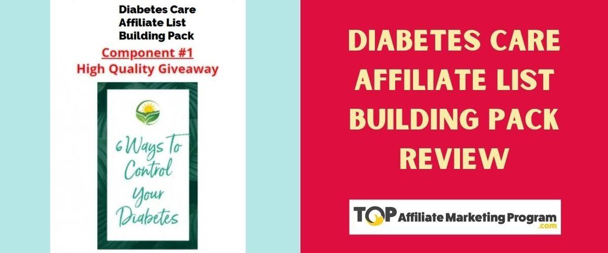 Diabetes Care Affiliate List Building Pack Review