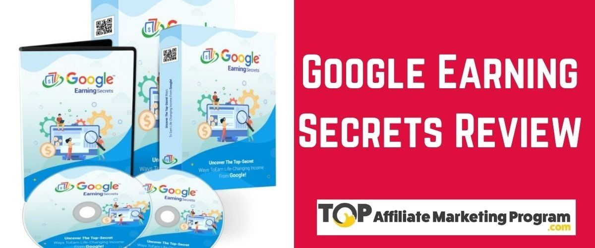 Google Earning Secrets Review